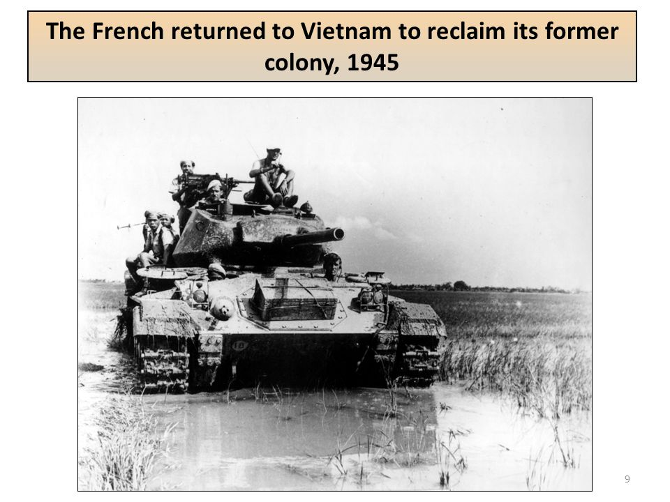 The French returned to Vietnam to reclaim its former colony, 1945