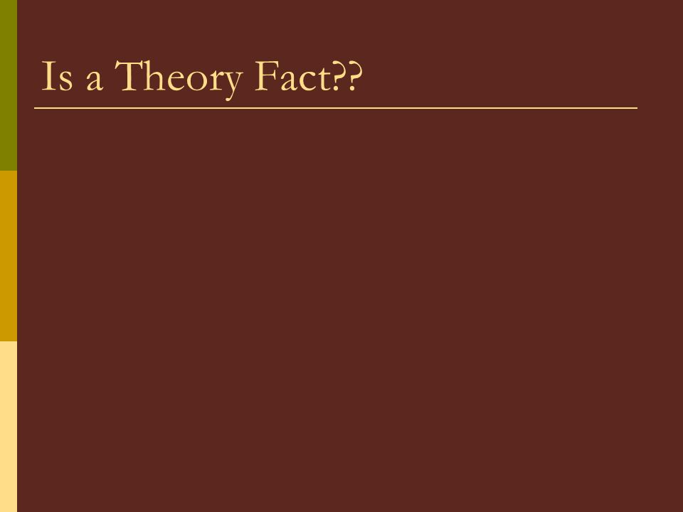 Is a Theory Fact