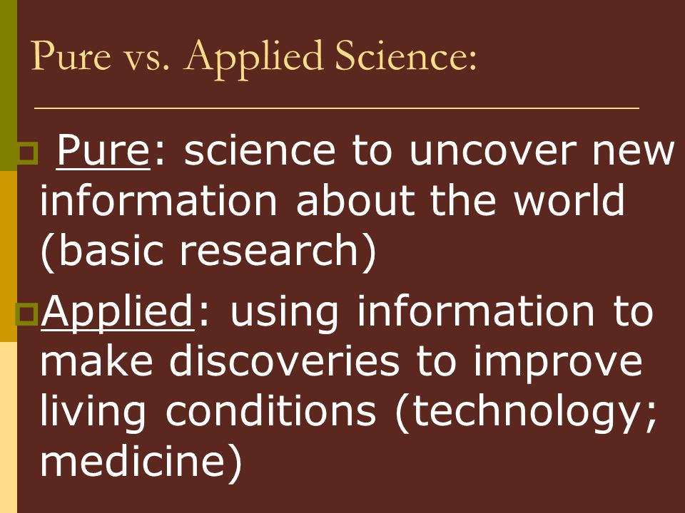 Pure vs. Applied Science: