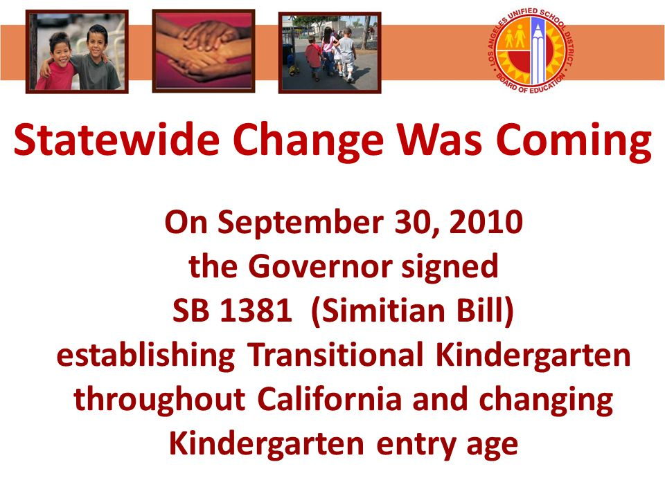 Statewide Change Was Coming On September 30, 2010 the Governor signed