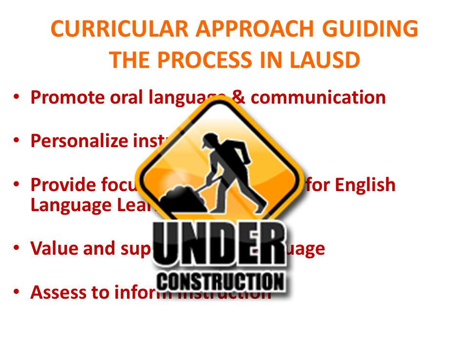 CURRICULAR APPROACH GUIDING THE PROCESS IN LAUSD