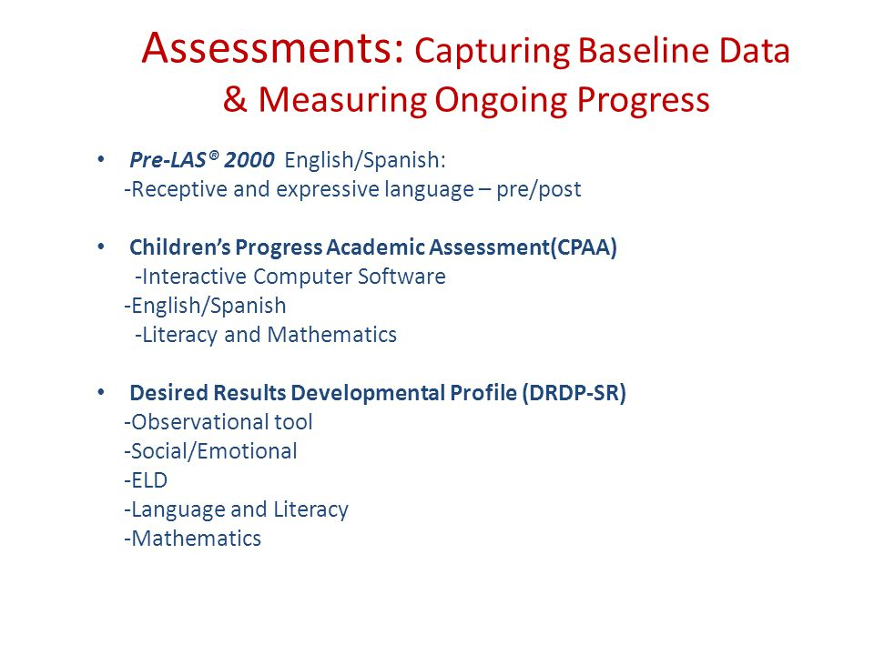 Assessments: Capturing Baseline Data & Measuring Ongoing Progress