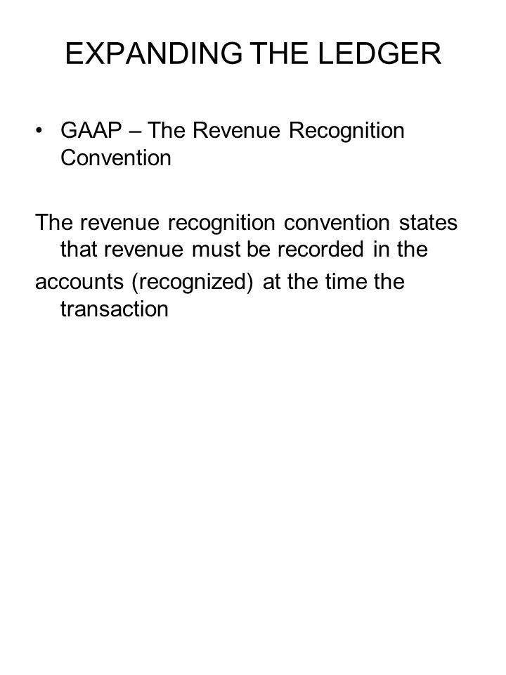 EXPANDING THE LEDGER GAAP – The Revenue Recognition Convention