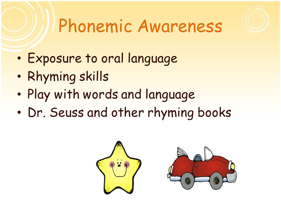 Phonemic Awareness Exposure to oral language Rhyming skills