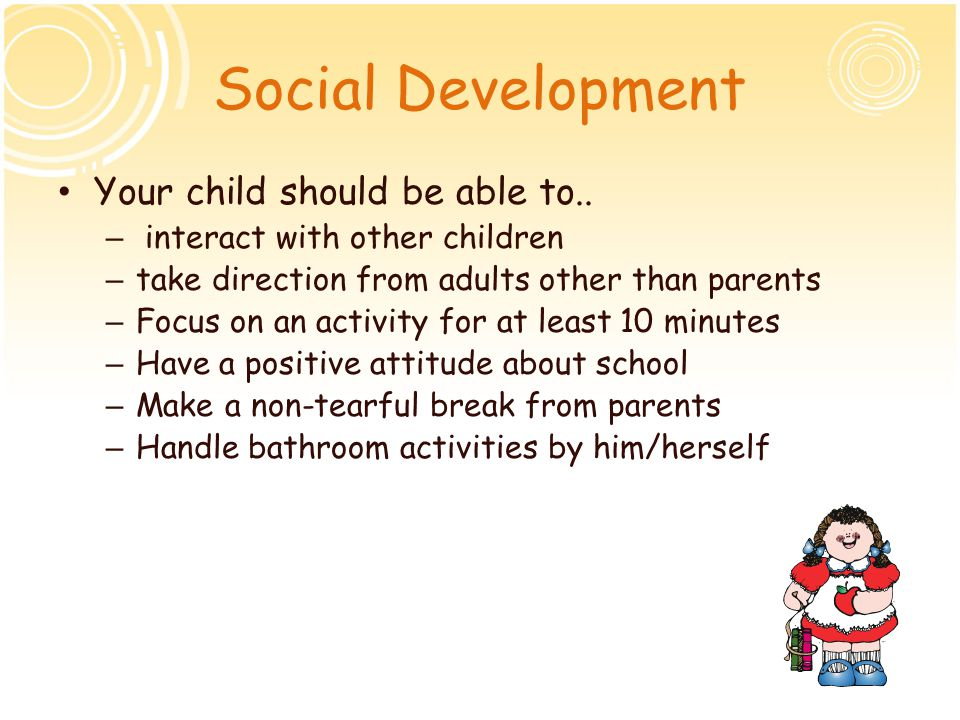 Social Development Your child should be able to..