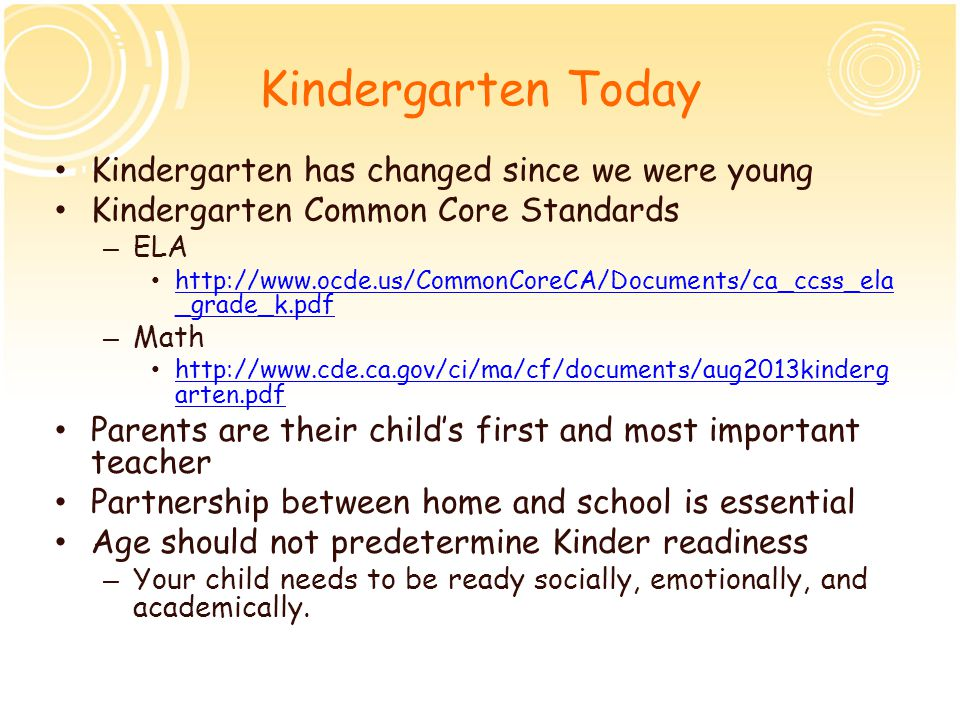 Kindergarten Today Kindergarten has changed since we were young
