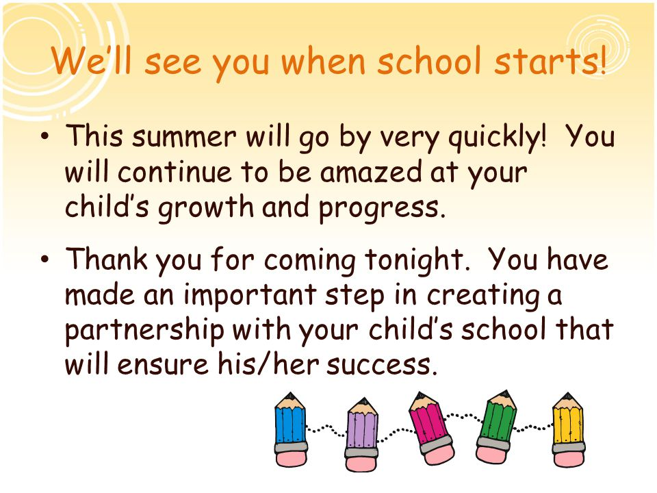 We'll see you when school starts!