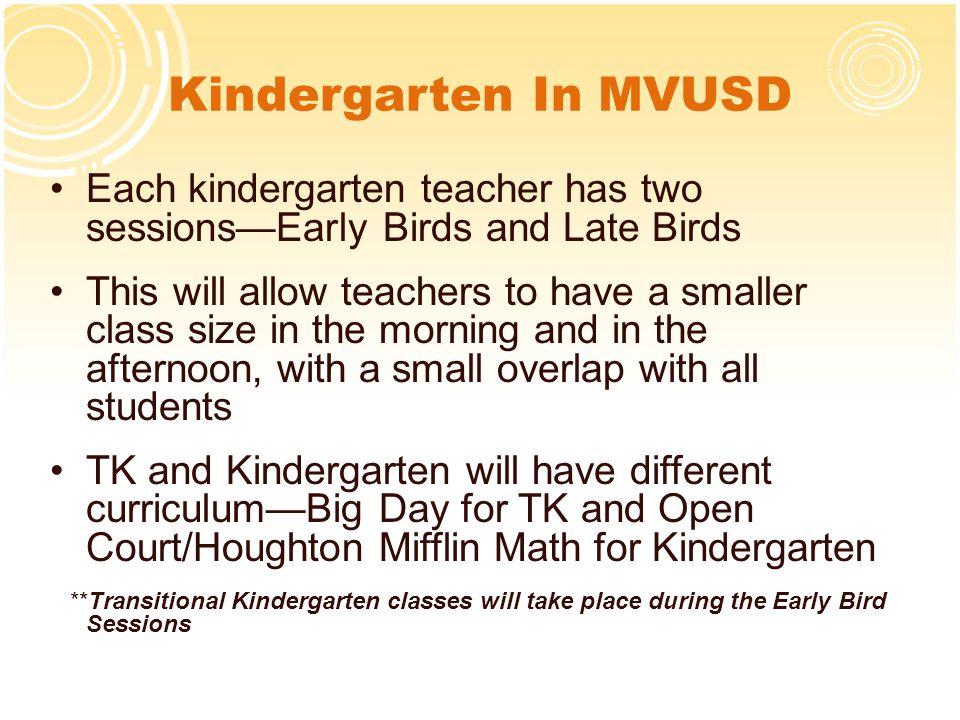 Kindergarten In MVUSD Each kindergarten teacher has two sessions—Early Birds and Late Birds.