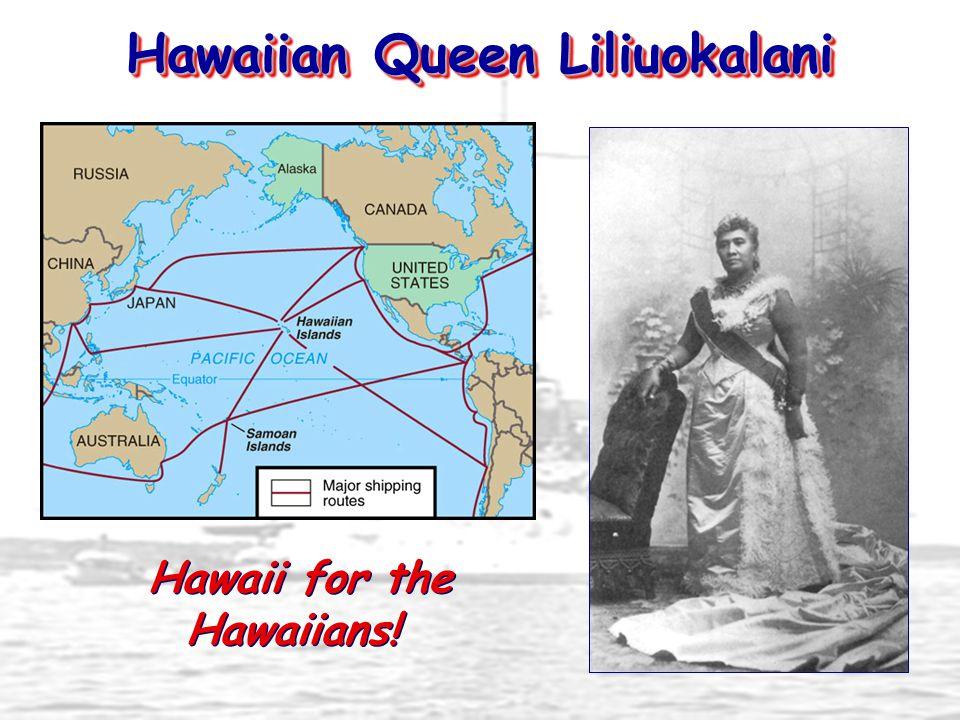 Hawaiian Queen Liliuokalani Hawaii for the Hawaiians!