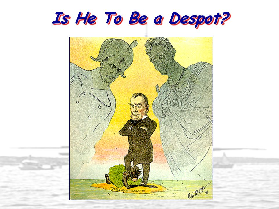 Is He To Be a Despot