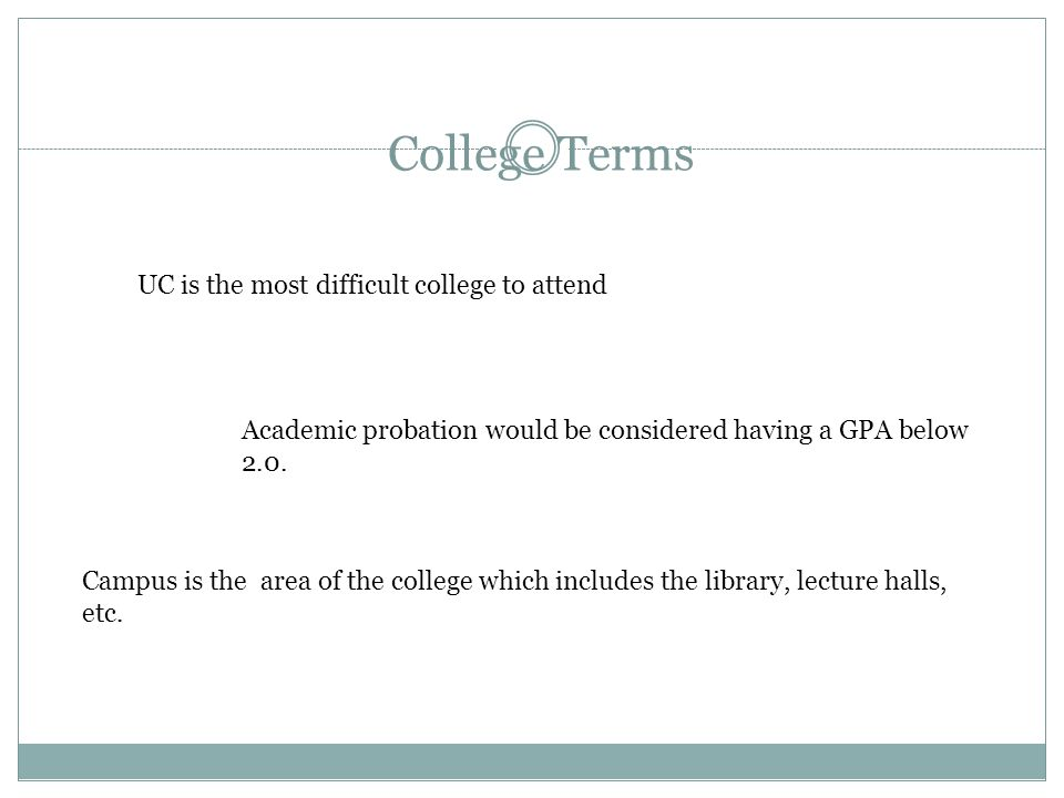 UC is the most difficult college to attend