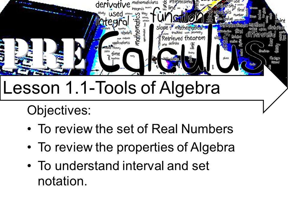 PRE Lesson 1.1-Tools of Algebra Objectives: