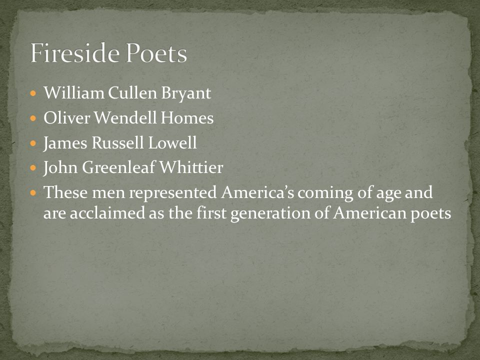Fireside Poets William Cullen Bryant Oliver Wendell Homes