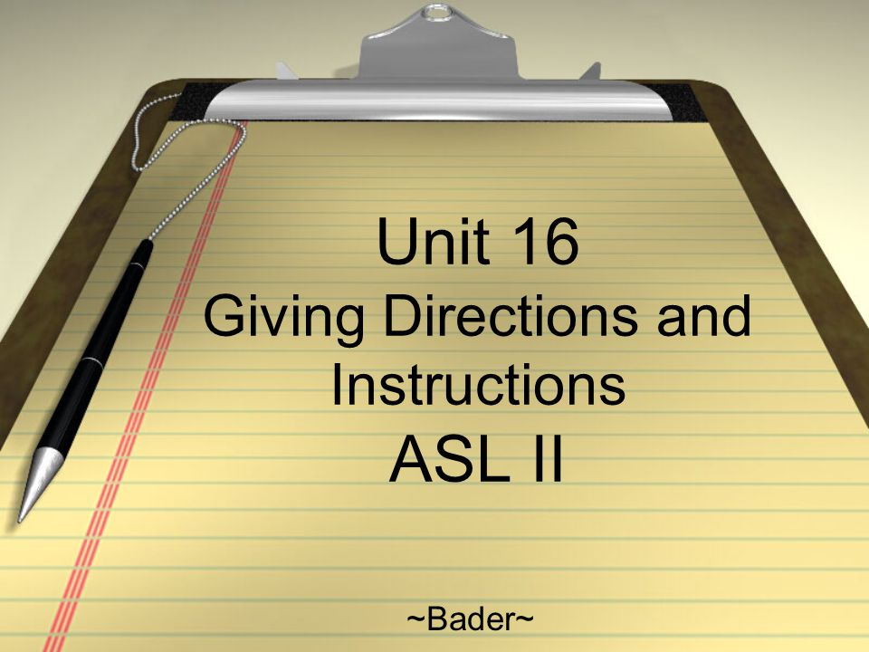 Unit 16 Giving Directions And Instructions Asl Ii Ppt Video Online