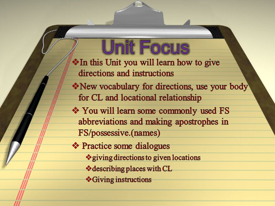 Unit Focus In this Unit you will learn how to give directions and instructions.