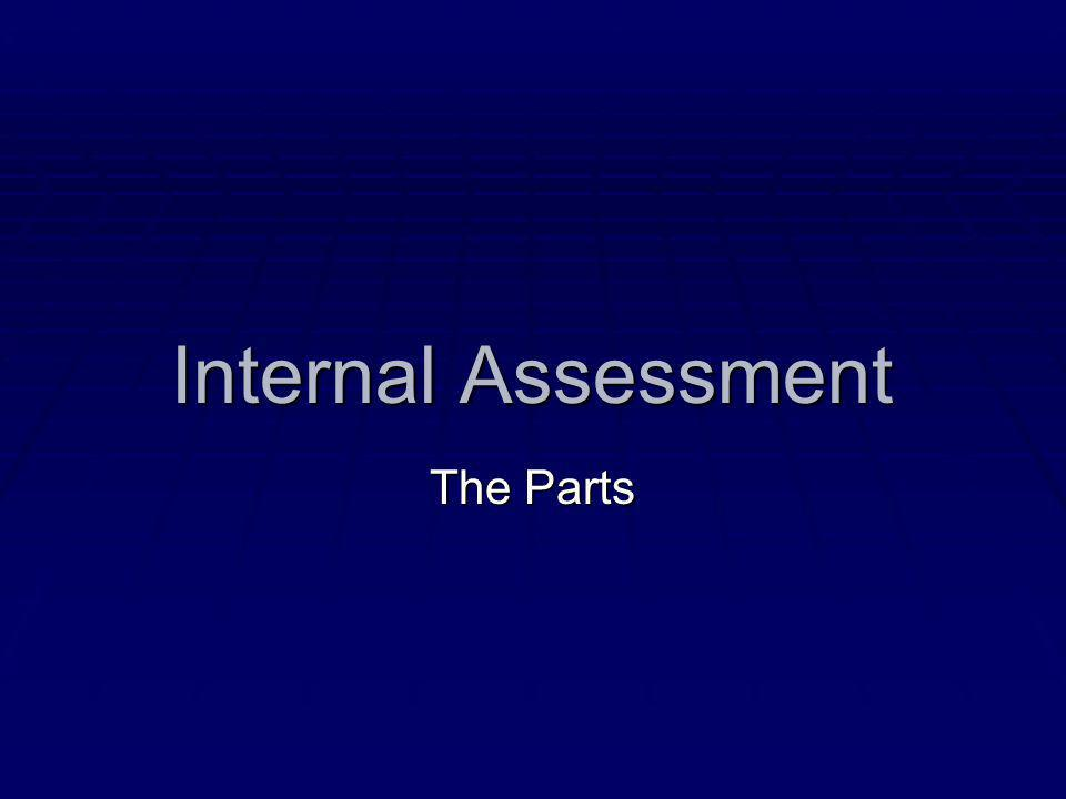 Internal Assessment The Parts