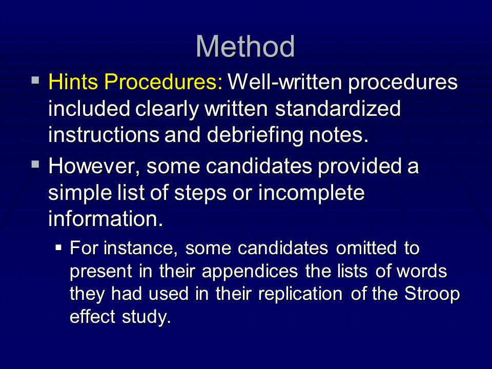 Method Hints Procedures: Well-written procedures included clearly written standardized instructions and debriefing notes.