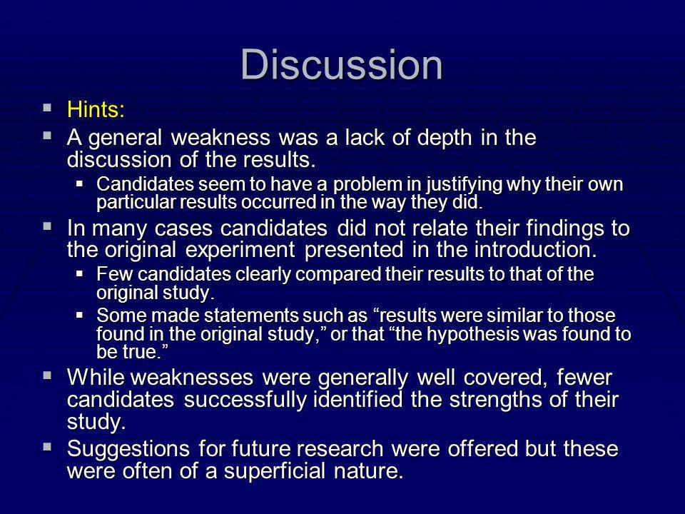 Discussion Hints: A general weakness was a lack of depth in the discussion of the results.