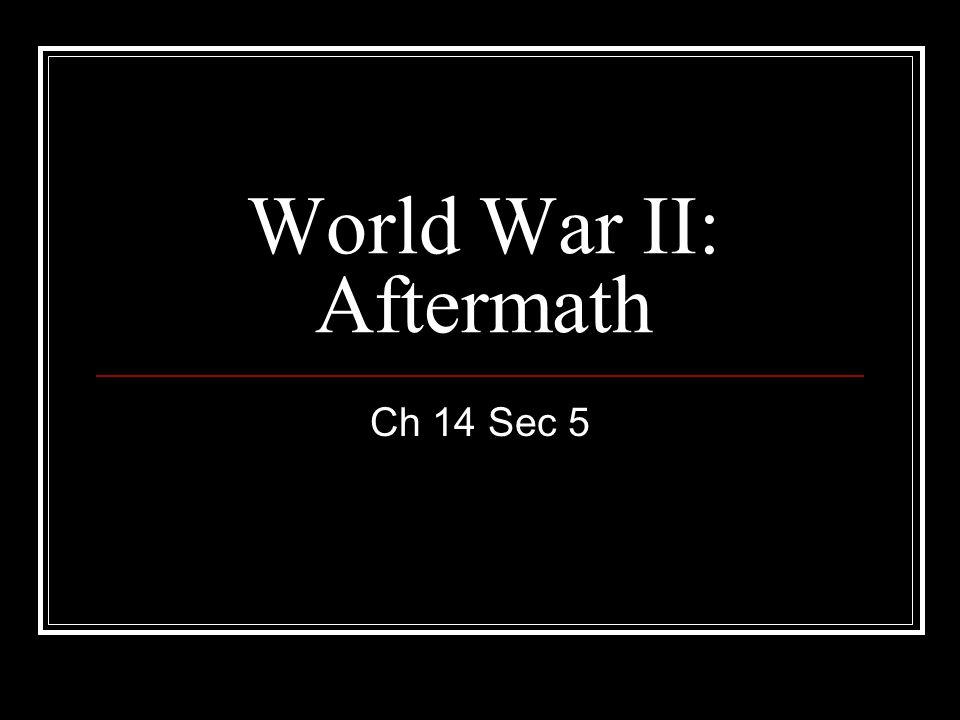 World War II: Aftermath