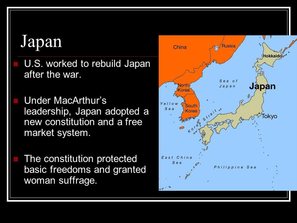 Japan U.S. worked to rebuild Japan after the war.