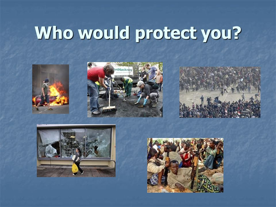 Who would protect you