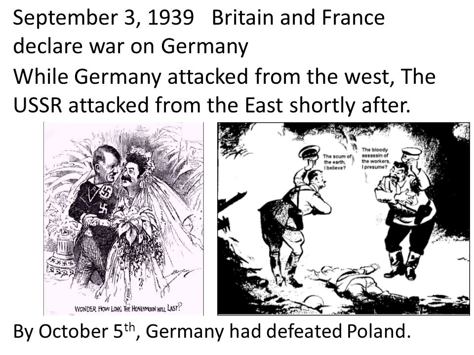 September 3, 1939 Britain and France declare war on Germany