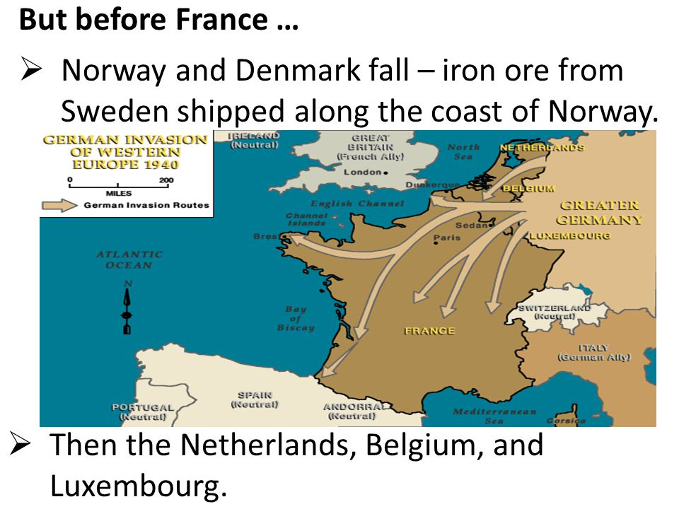 But before France … Norway and Denmark fall – iron ore from Sweden shipped along the coast of Norway.