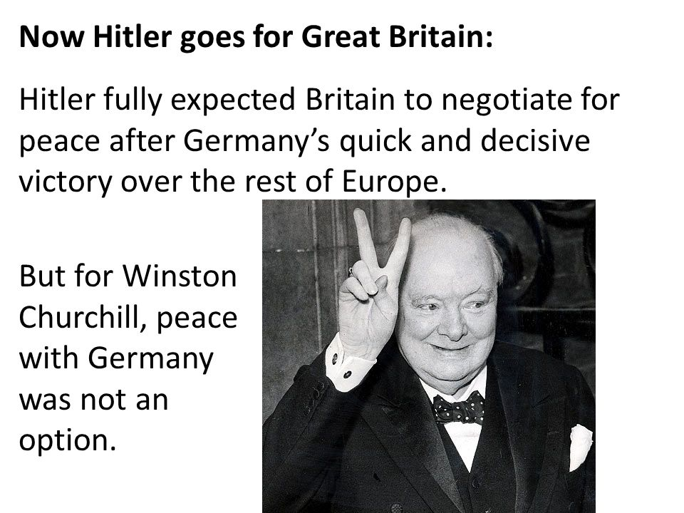 Now Hitler goes for Great Britain: