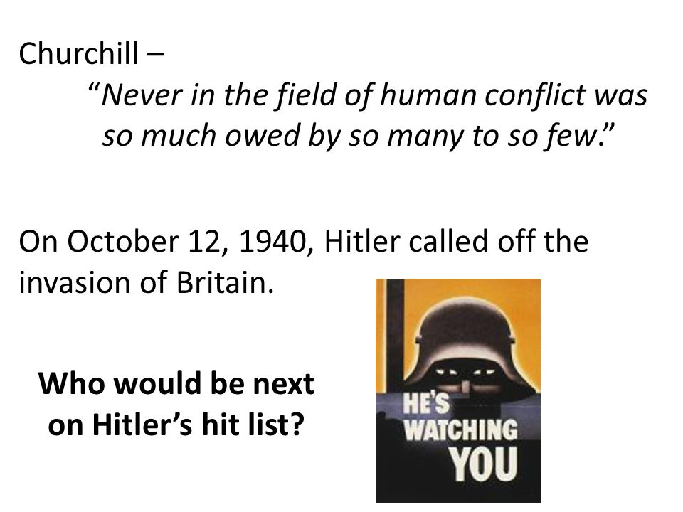 Who would be next on Hitler's hit list