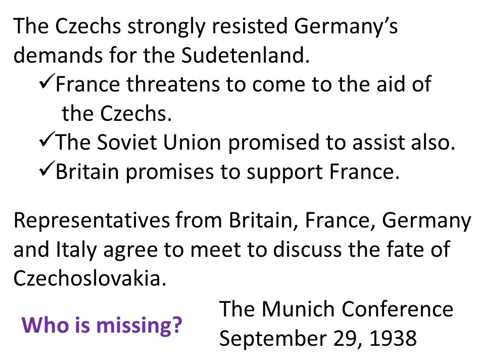 The Czechs strongly resisted Germany's demands for the Sudetenland.