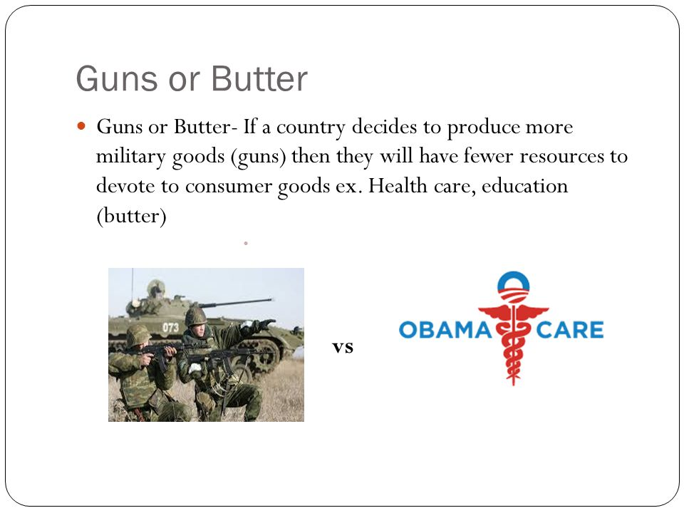 Guns or Butter