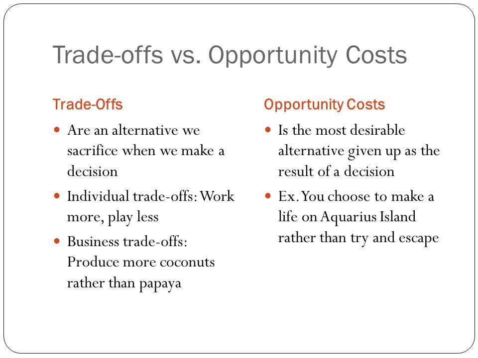 Trade-offs vs. Opportunity Costs