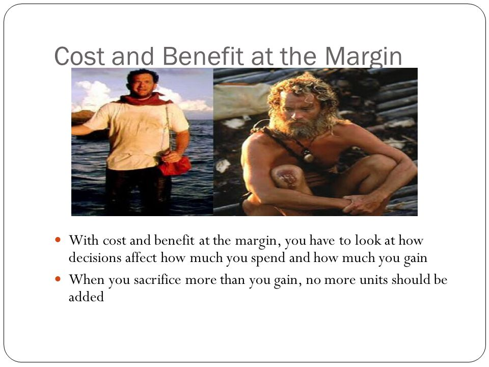 Cost and Benefit at the Margin