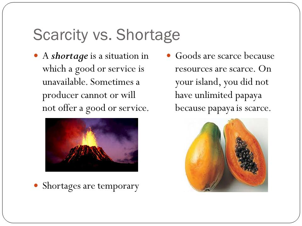 Scarcity vs. Shortage