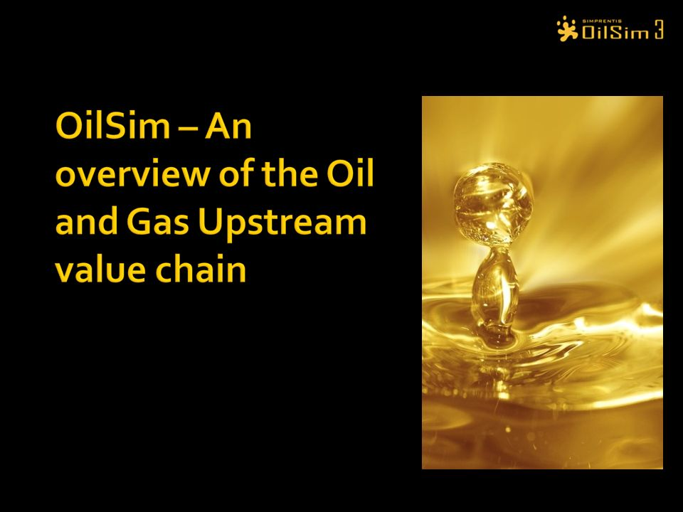 Welcome to OilSim, Exploration and Production