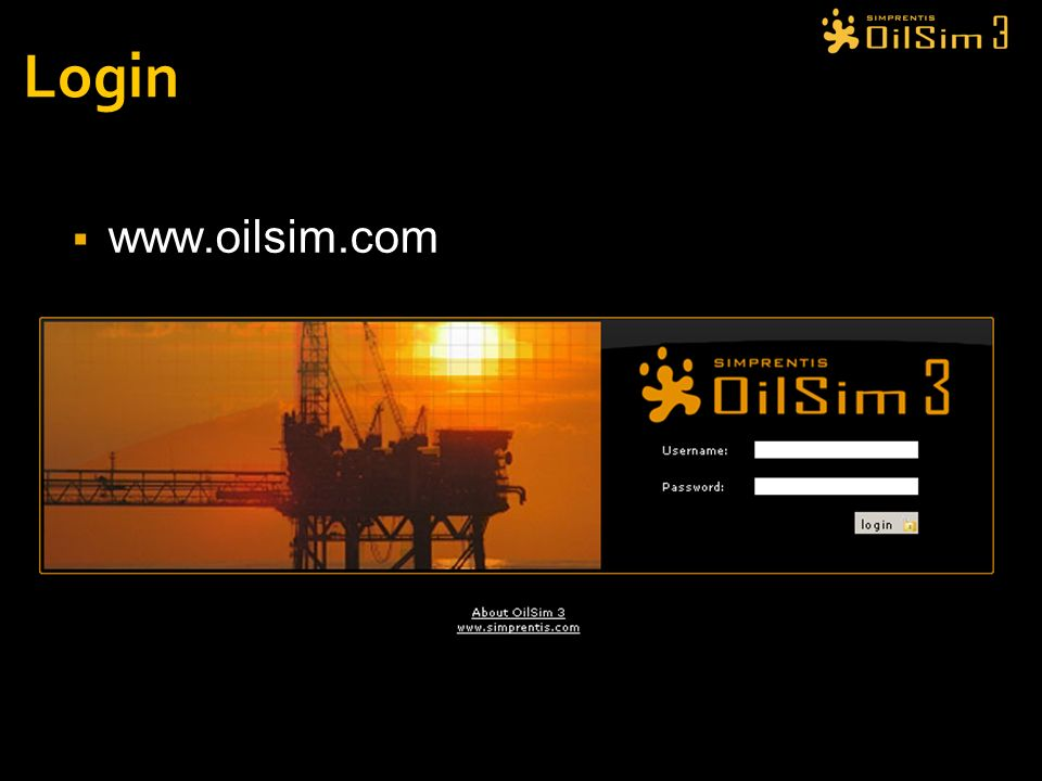 Login www.oilsim.com. This is how the screen looks like when you browse to the www.oilsim.com web site.