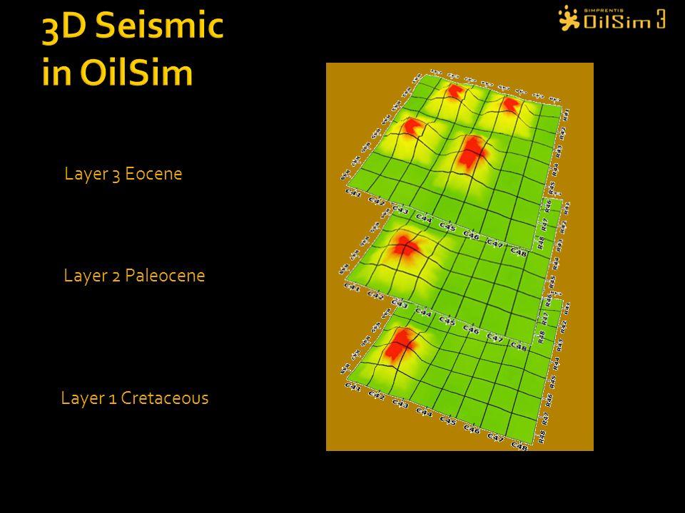 3D Seismic in OilSim Layer 3 Eocene Layer 2 Paleocene
