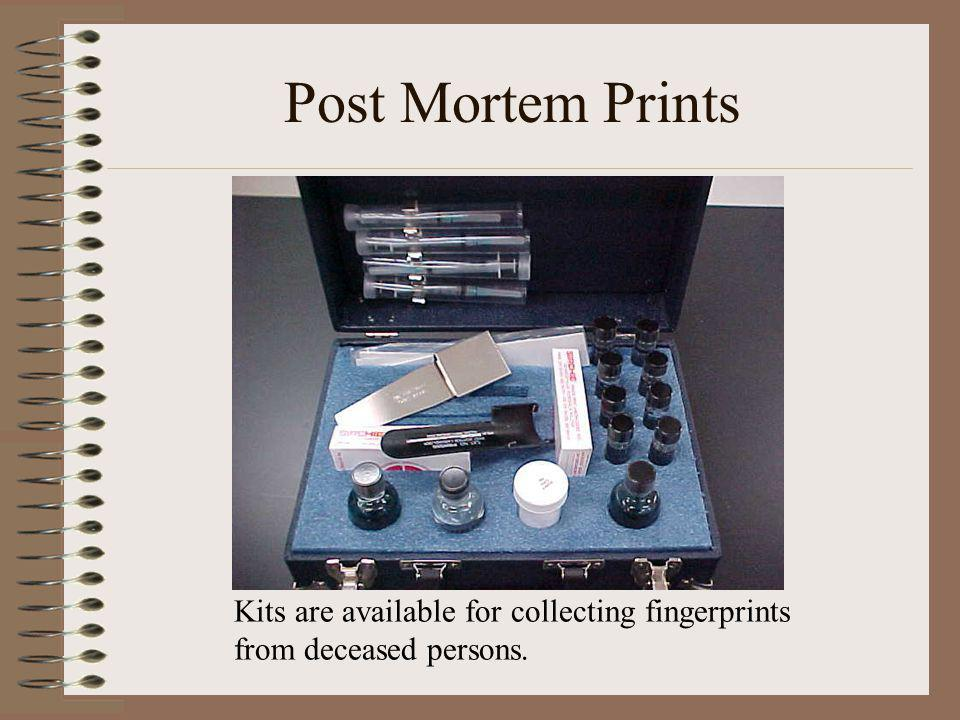 Post Mortem Prints Kits are available for collecting fingerprints from deceased persons.