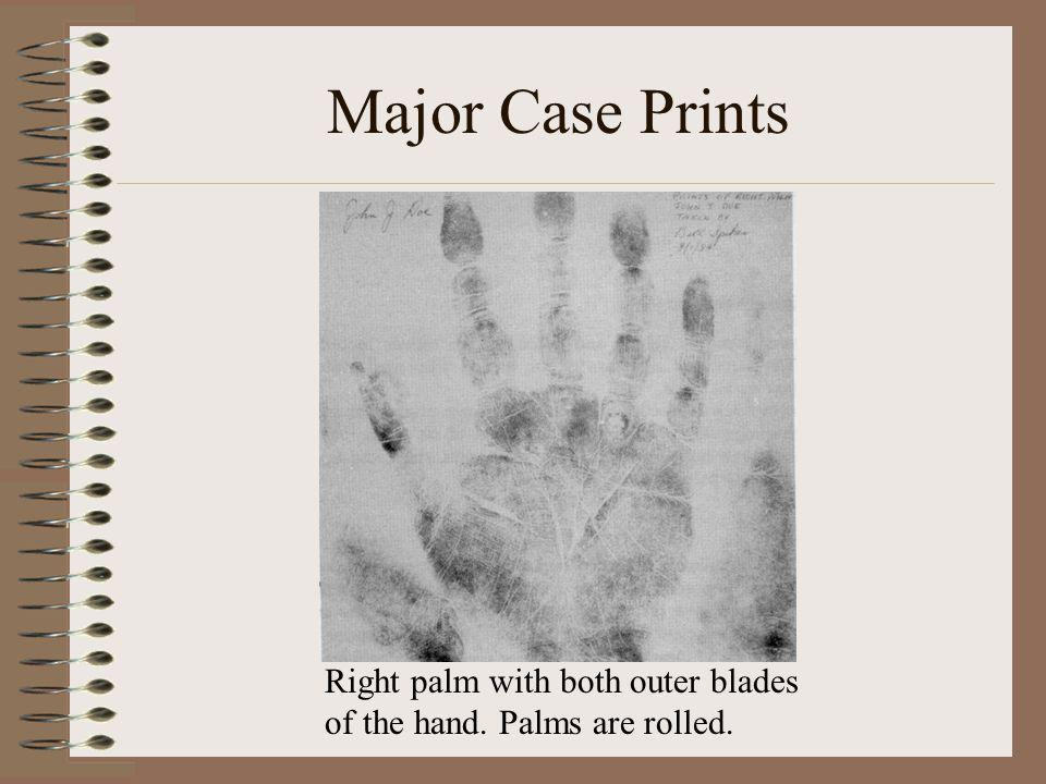 Major Case Prints Right palm with both outer blades of the hand. Palms are rolled.