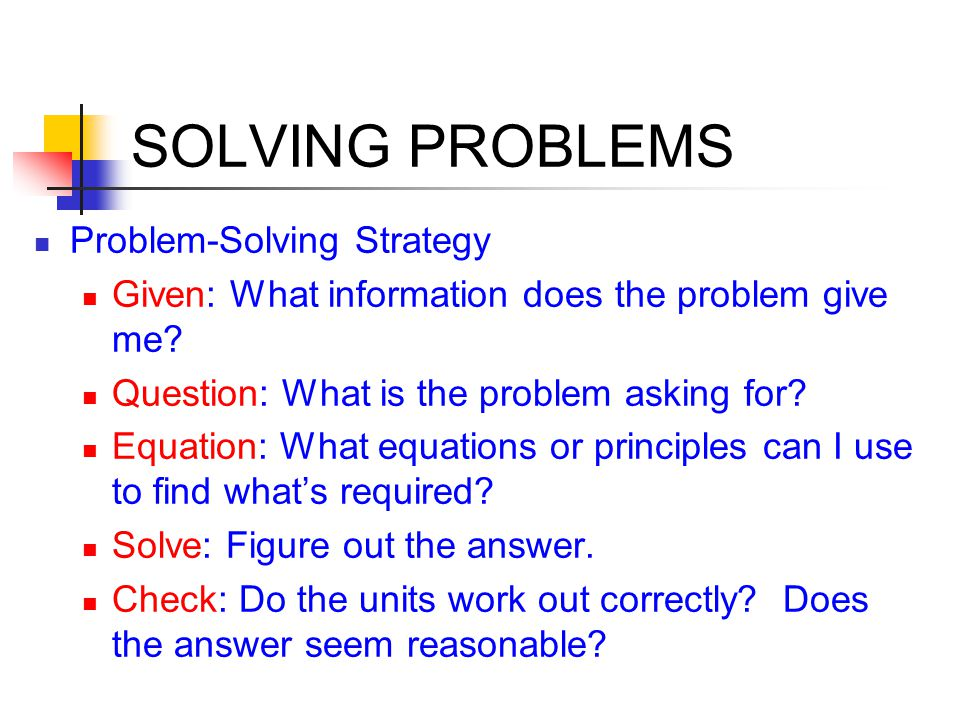 SOLVING PROBLEMS Problem-Solving Strategy