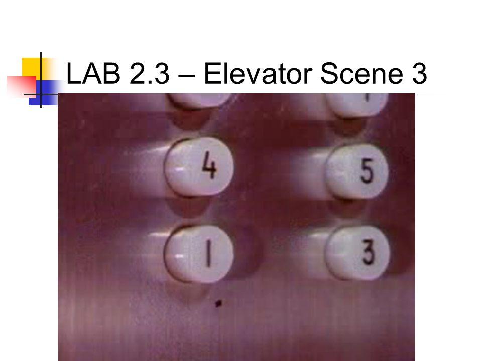 LAB 2.3 – Elevator Scene 3