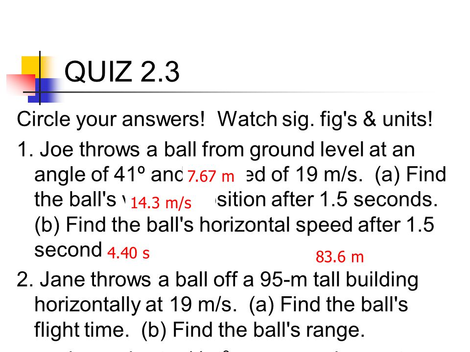 QUIZ 2.3 Circle your answers! Watch sig. fig s & units!