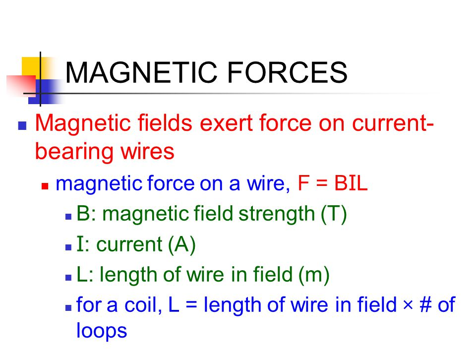 MAGNETIC FORCES Magnetic fields exert force on current-bearing wires