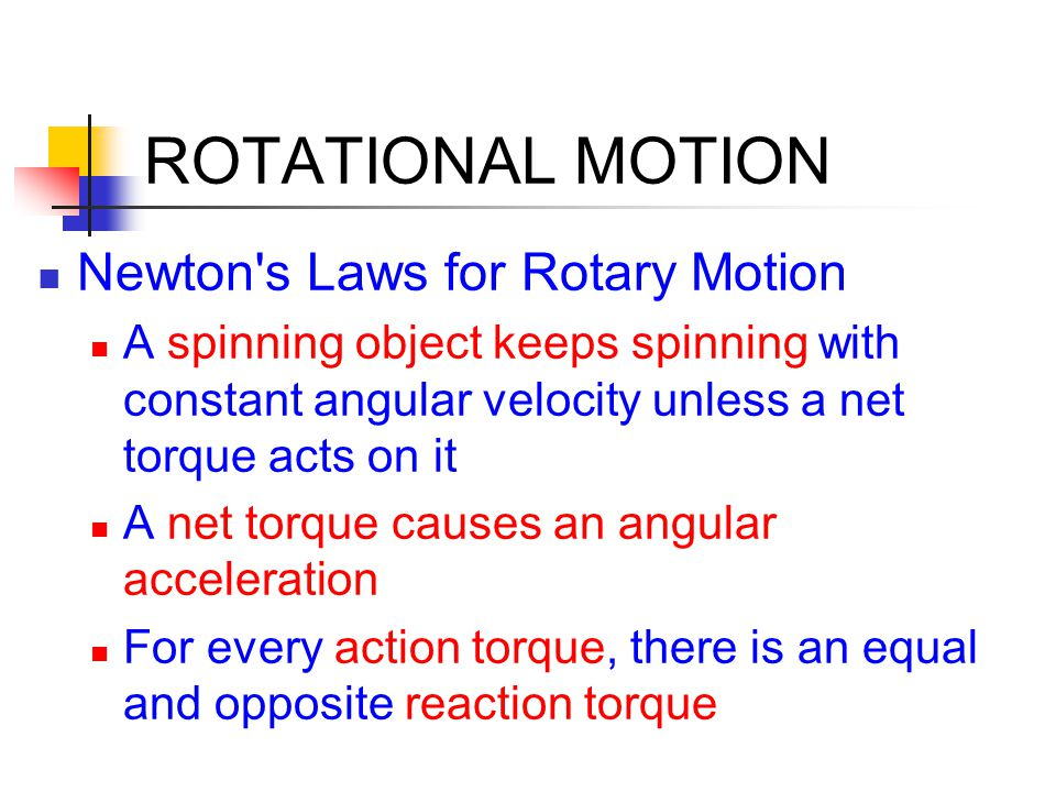 ROTATIONAL MOTION Newton s Laws for Rotary Motion