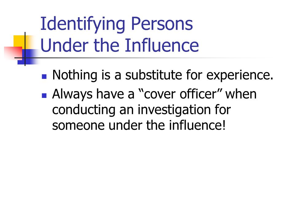 Identifying Persons Under the Influence