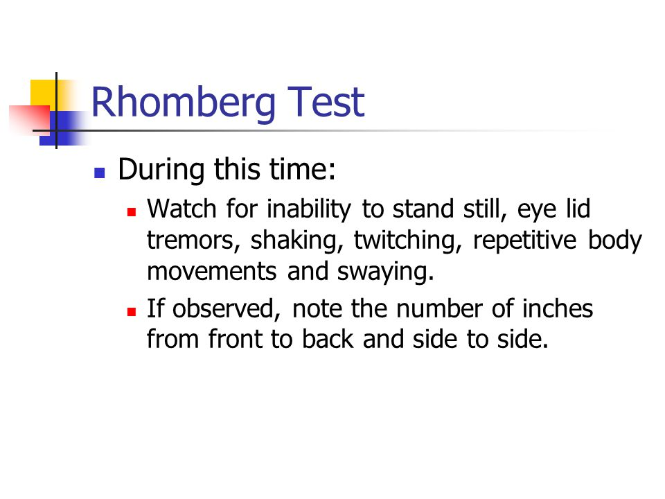 Rhomberg Test During this time: