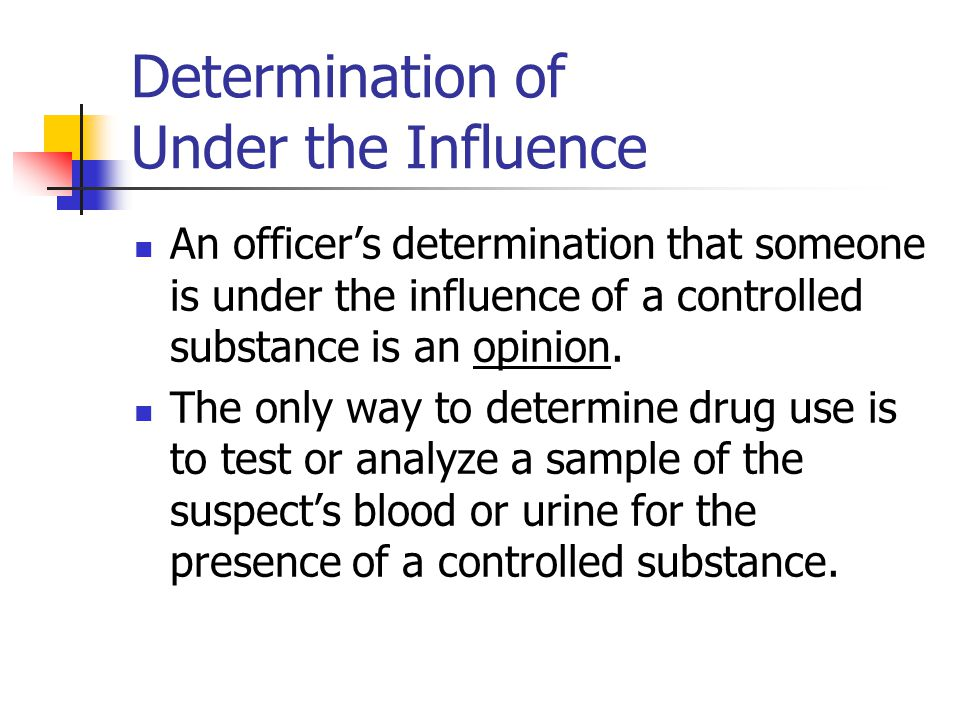 Determination of Under the Influence