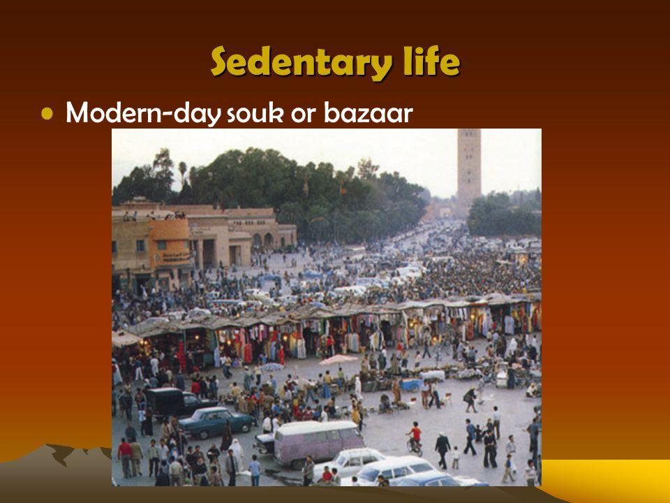 Sedentary life Modern-day souk or bazaar