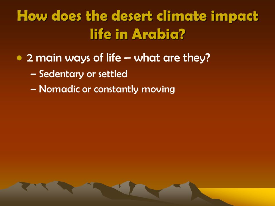 How does the desert climate impact life in Arabia