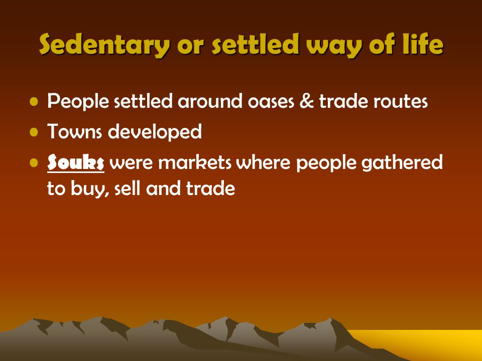 Sedentary or settled way of life